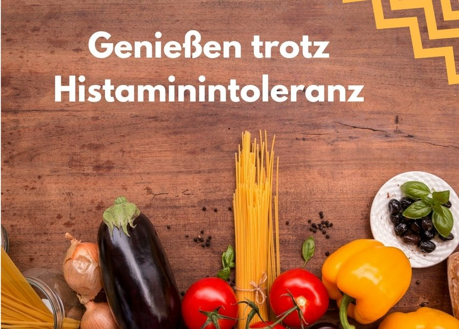 Genießen trotz Histaminintoleranz