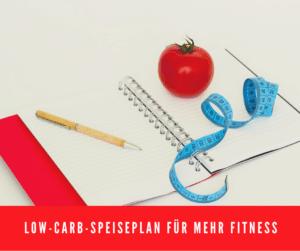 Low-Carb-Speiseplan für mehr Fitness