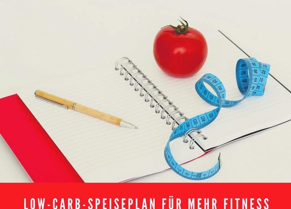 Der leckere Low-Carb-Speiseplan für mehr Fitness
